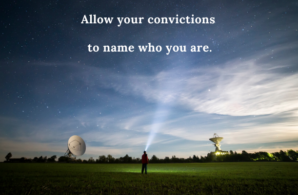 Know your convictions